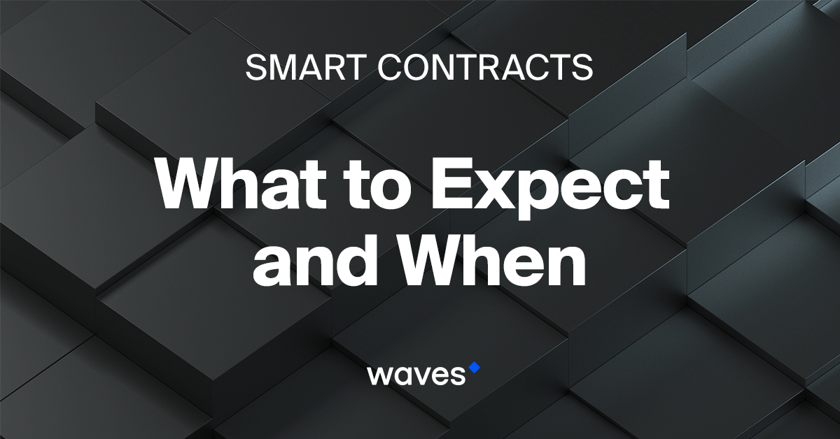 Wave's Smart Contracts. What to Expect and When